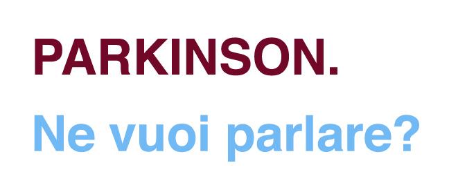 Parkinson. Ne vuoi parlare